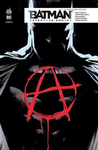 James Tynion IV et Christopher Sebela - Batman detective comics Tome 5 : Un sanctuaire solitaire.