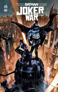 James Tynion IV et Guillem March - Batman Joker War Tome 1 : Tome 1.