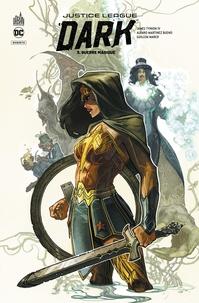 James Tynion IV et  Ram V. - Justice League Dark Rebirth Tome 3 : Guerre magique.
