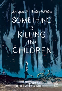 James Tynion IV et Werther Dell'Edera - Something is killing the children Tome 2 : The House of Slaughter.