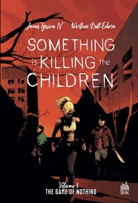James Tynion IV et Werther Dell'Edera - Something is killing the children Tome 3 : The Game of Nothing.