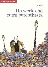 James - Un week-end entre parenthèses.