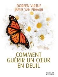 James Van Praagh et Doreen Virtue - Comment guérir un coeur en deuil.