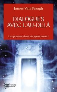 Est-il possible de télécharger des livres Google Dialogues avec l'au-delà  - Les preuves d'une vie après la mort par James Van Praagh in French 9782290214435 PDF iBook