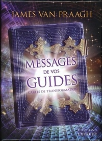 James Van Praagh - Messages de vos guides - Cartes de transformation.