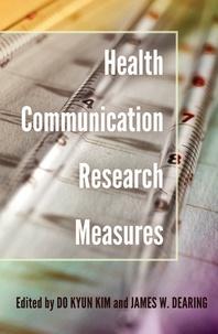 James w. Dearing et Do kyun Kim - Health Communication Research Measures.