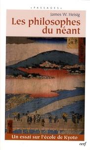 James W. Heisig - Les philosophes du néant - Un essai sur l'école de Kyoto.