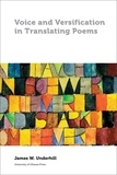 James W. Underhill - Voice and Versification in Translating Poems.