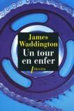 James Waddington - Un tour en enfer.