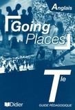 James Walters et Jean-Luc Bordron - Anglais Tle Going Places - Guide pédagogique.