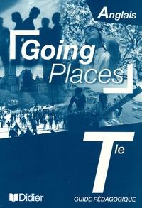 James Walters et Jean-Luc Bordron - Anglais Tle Going Places - Guide pédagogique.