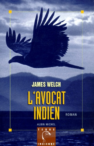 James Welch - L'avocat indien.