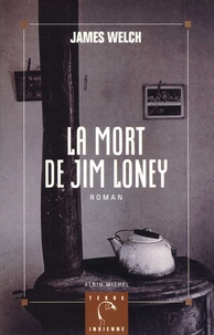 James Welch - La mort de Jim Loney.