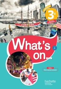 James Windsor et Alexandra Bailey - Anglais 3e Cycle 4 A2 B1 What's on... - Livre de l'élève.