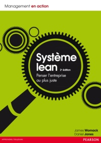 James Womack et Daniel Jones - Système lean - Penser l'entreprise au plus juste.