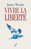 James Woody - Vivre la liberté.