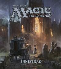 James Wyatt et Adam Paquette - Tout l'art de Magic, The Gathering Innistrad.