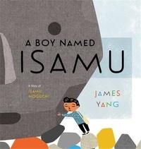James Yang - A Boy Named Isamu /anglais.