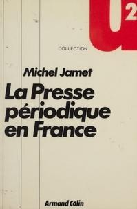 Jamet - La Presse périodique en France.