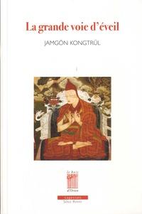Jamgön Kongtrül Lodrö Thayé - La grande voie d'éveil - Les instructions de l'apprentissage spirituel de la voie universelle, en sept points, en une présentation aisée pour le commun - Edition bilingue français-tibétain.