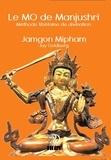 Jamgon Mipham et Jay Goldberg - Le MO de Manjushri.