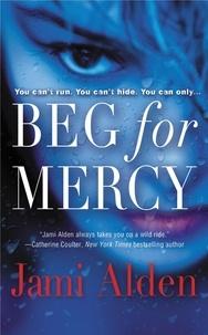 Jami Alden - Beg for Mercy.