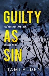 Jami Alden - Guilty As Sin: Dead Wrong Book 4 (A heart-stopping serial killer thriller).