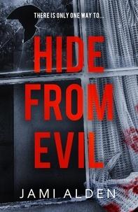 Jami Alden - Hide From Evil: Dead Wrong Book 2 (A suspenseful serial killer thriller).
