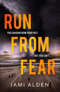 Jami Alden - Run From Fear: Dead Wrong Book 3 (A page-turning serial killer thriller).