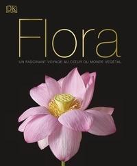 Jamie Ambrose et Ross Bayton - Flora - Un fascinant voyage au coeur du monde végétal.