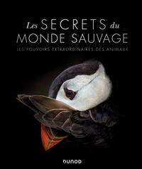 Jamie Ambrose et Derek Harvey - Les secrets du monde sauvage - Les pouvoirs extraordinaires des animaux.