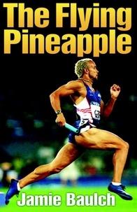 Jamie Baulch - The Flying Pineapple.