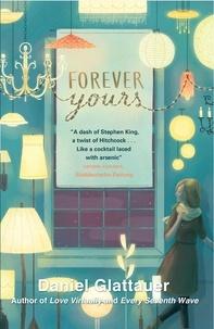 Jamie Bulloch et Daniel Glattauer - Forever Yours.
