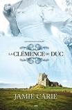 Jamie Carie - Les châteaux oubliés  : La clémence du Duc - La clémence du Duc.
