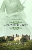 Jamie Carie - Les châteaux oubliés  : La promesse du Duc - La promesse du Duc.