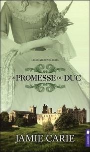 Jamie Carie - Les châteaux oubliés Tome 3 : La promesse du Duc.