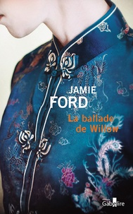 Jamie Ford - La ballade de Willow.