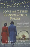 Jamie Ford - Love and Other Consolation Prizes.