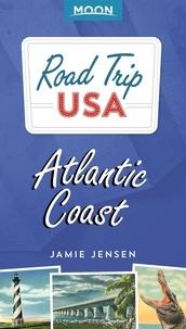 Jamie Jensen - Road Trip USA: Atlantic Coast.