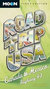 Jamie Jensen - Road Trip USA: Canada to Mexico, Highway 93.