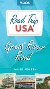 Jamie Jensen - Road Trip USA: Great River Road.