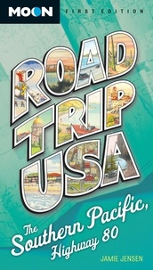 Jamie Jensen - Road Trip USA: Southern Pacific, Highway 80.