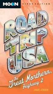 Jamie Jensen - Road Trip USA: The Great Northern, Highway 2.