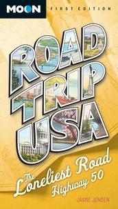 Jamie Jensen - Road Trip USA: The Loneliest Road, Highway 50.