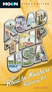 Jamie Jensen - Road Trip USA: The Road to Nowhere, Highway 83.