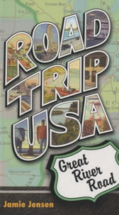 Jamie Jensen - Road Trip USA - Great River Road.