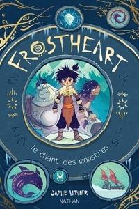 Jamie Littler - Frostheart Tome 1 : Le chant des monstres.