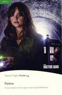Jamie Mathieson - Doctor Who : Flatline - Level 3. 1 CD audio MP3
