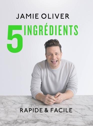 Jamie Oliver - 5 ingrédients - Rapide & facile.