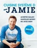 Jamie Oliver - Cuisine système D avec Jamie.